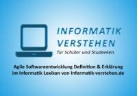 Agile Softwareentwicklung Definition & Erklärung | Informatik Lexikon