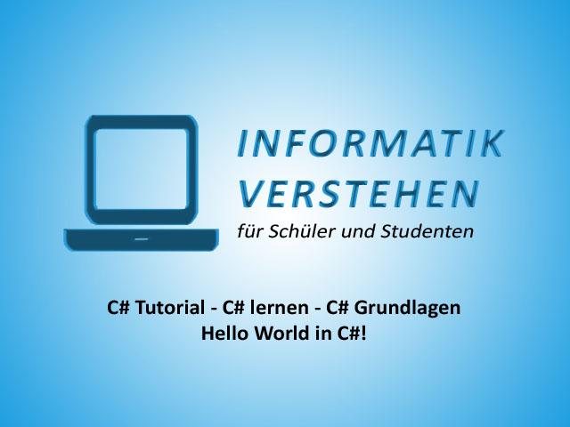 Hello World mit C# schreiben | C# Tutorial - C# lernen - C# Grundlagen