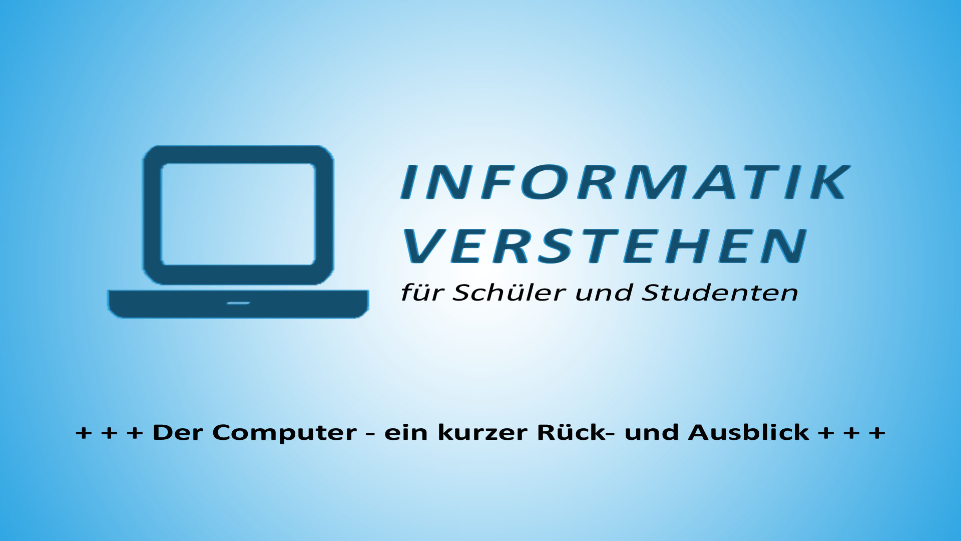 Der Computer - ein kurzer Rückblick und Ausblick! | Informatik Blog